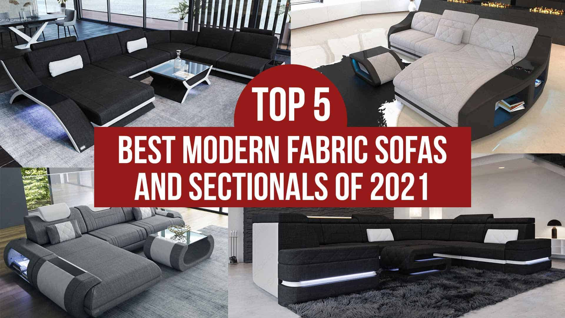 Top 5 Best Modern Fabric Sofas and Sectionals of 2021