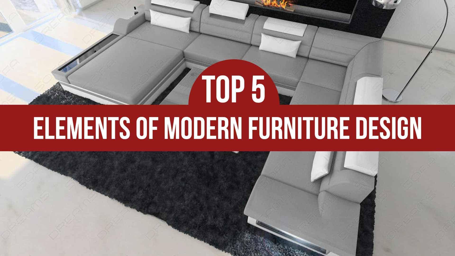 Top 5 Elements of Modern Furniture Design