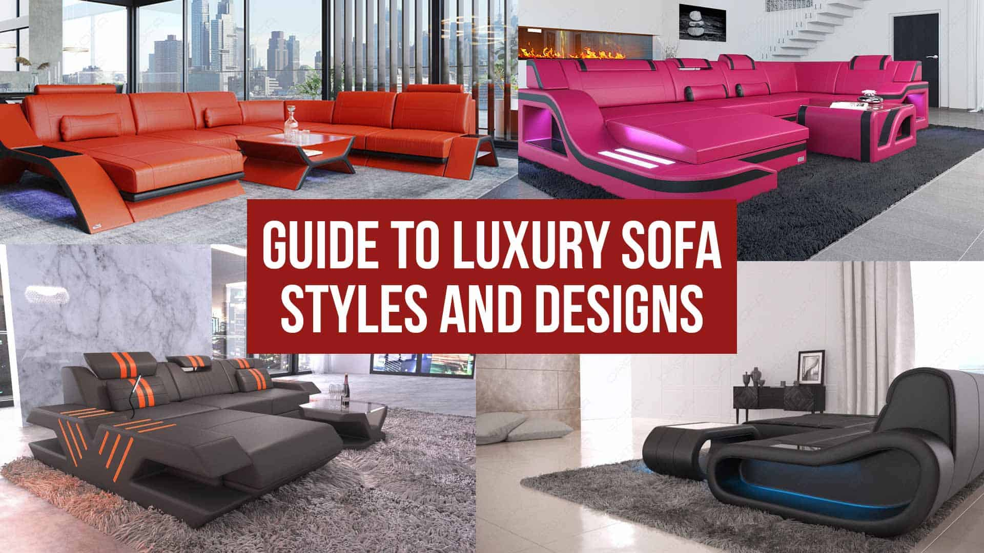 Guide to Luxury Sofa Styles and Designs