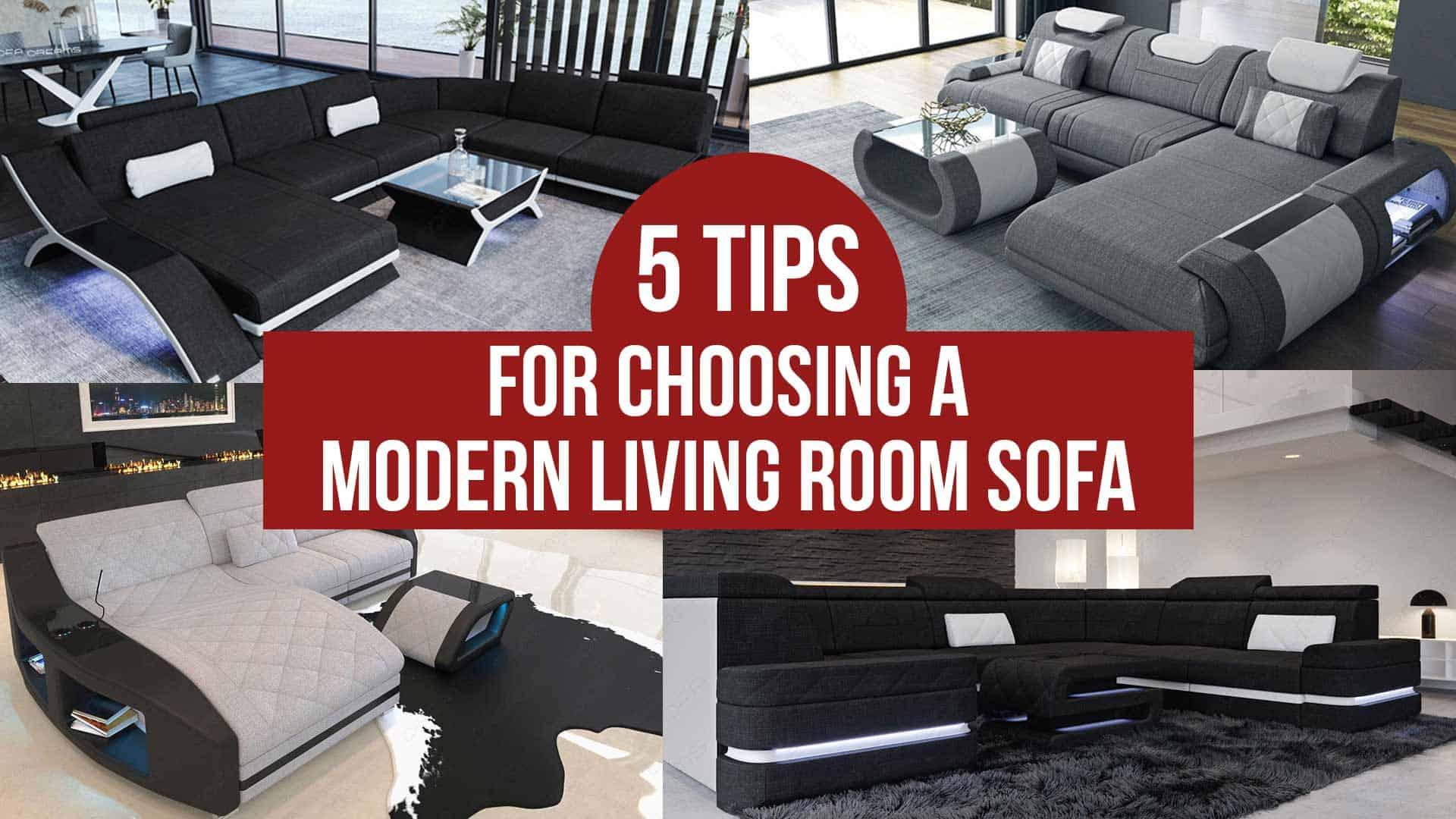 Top 5 Tips for Choosing a Modern Living Room Sofa