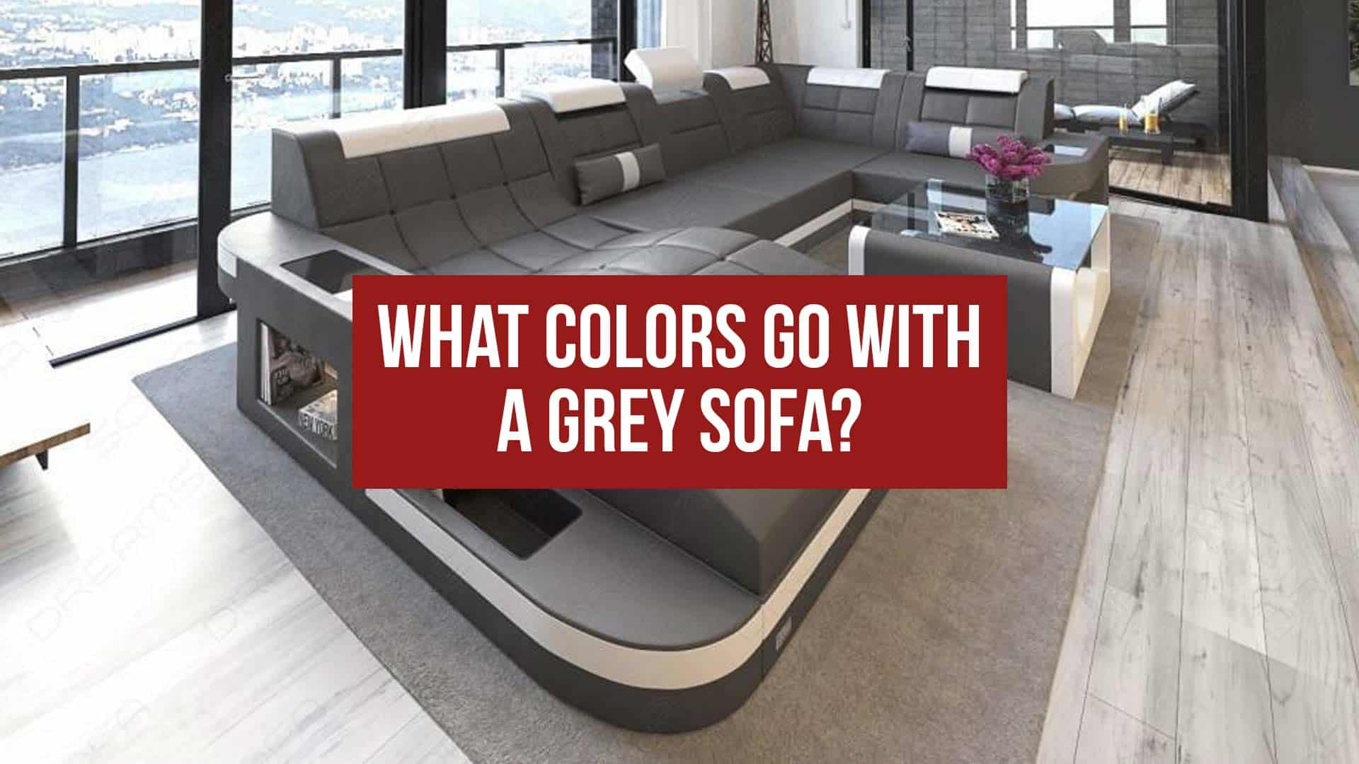 What colors go with a grey sofa?