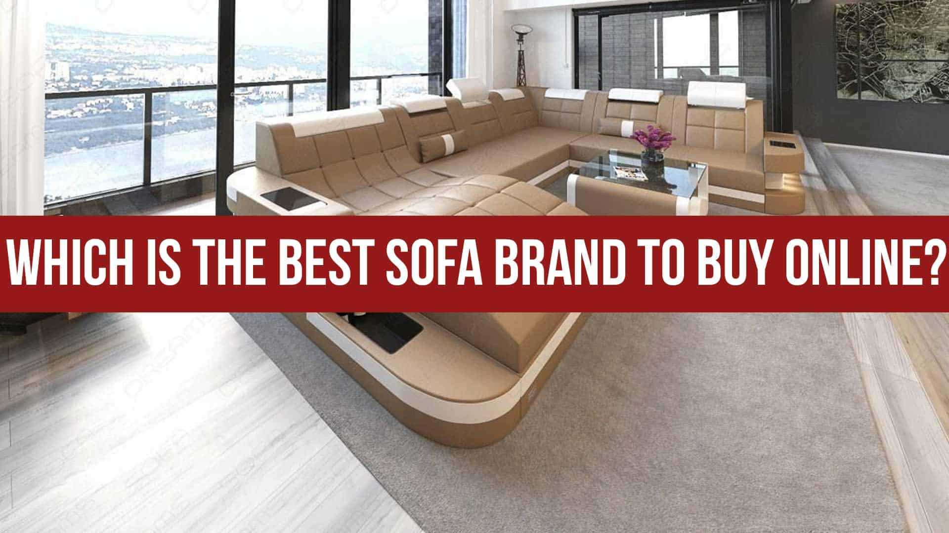 Which is the best sofa brand to buy online?